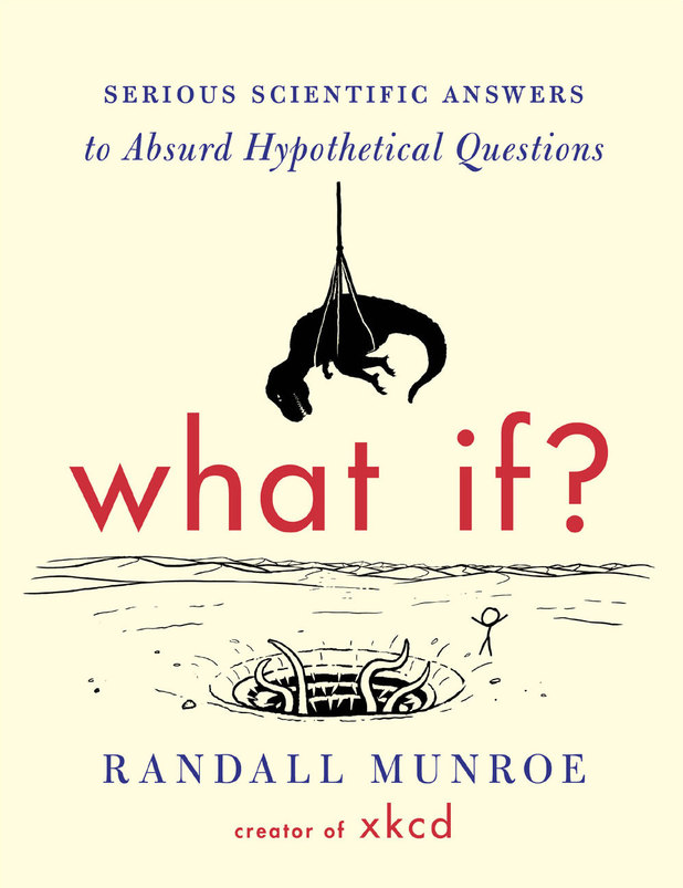 Randall Munroe's What If?