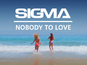 Sigma: 'Nobody to Love' - Single review