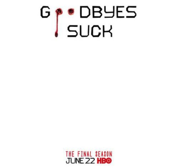 True Blood's final season poster revealed: 'Goodbyes Suck'