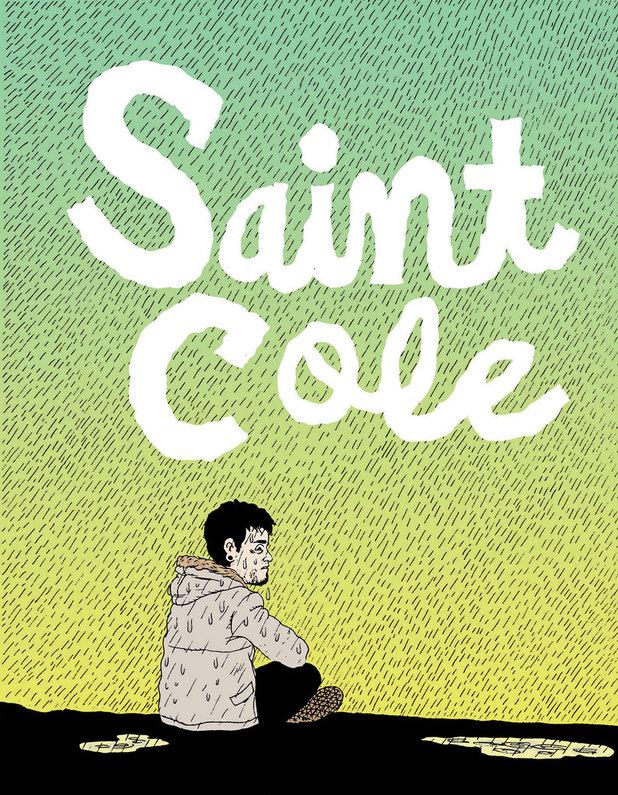 Noah Van Sciver's Saint Cole