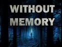 Without Memory will be released exclusively on the PS4 in 2016.