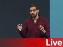 Annual Google I/O developer conference kicks off with keynote announcement.