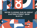 Publisher announces the closure of the shop on Shoreditch's Great Eastern Street.
