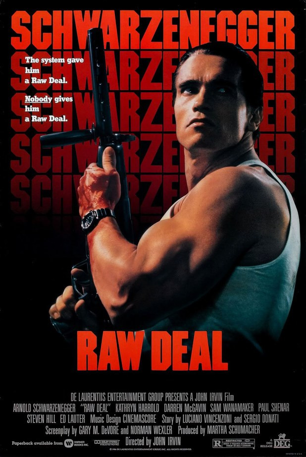 "Raw Deal (1986) - ""The system gives him a raw deal. Nobody gives him a raw deal."""
