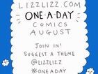Lizz Lunney wants suggestions for One-a-Day comic in August