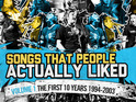 Songs People Actually Liked - Volume 1 will take tracks from 1994 to 2003.