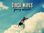 Circa Waves: Young Chasers album review - Fizzy indie-pop